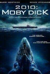 2010: Moby Dick (2010) โมบี้ดิค วาฬยักษ์เพชฌฆาต