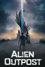 Alien Outpost (2014) สงครามมฤตยูต่างโลก