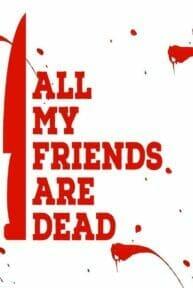 All My Friends Are Dead (2021) ปาร์ตี้สิ้นเพื่อน
