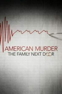 American Murder: The Family Next Door (2020) ครอบครัวข้างบ้าน