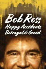 Bob Ross: Happy Accidents, Betrayal & Greed (2021) บ็อบ รอสส์ อุบัติเหตุแห่งสุข การทรยศ และความโลภ