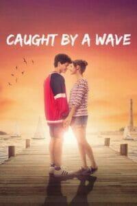 Caught by a Wave (2021) คลื่นรักฤดูร้อน