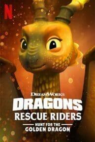 Dragons: Rescue Riders: Hunt for the Golden Dragon (2020) ทีมมังกรผู้พิทักษ์ ล่ามังกรทองคำ