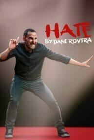 Hate by Dani Rovira (2021) ดานี โรวิรา เกลียดให้หนำขำให้เหนื่อย