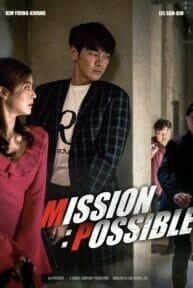 Mission Possible (2021) ภารกิจสุดลับกับปฏิบัติการสุดฮา