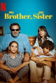 My Brother, My Sister (2021) พี่น้องคู่วุ่นลุ้นชีวิตหลักสี่