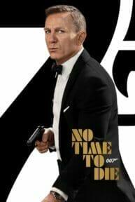 No Time to Die (2021) เจมส์ บอนด์ 007: พยัคฆ์ร้ายฝ่าเวลามรณะ