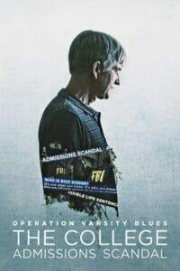 Operation Varsity Blues The College Admissions Scandal (2021) เกมโกงมหาวิทยาลัยในฝัน