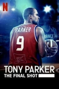Tony Parker: The Final Shot (2021) โทนี่ ปาร์คเกอร์ ช็อตสุดท้าย