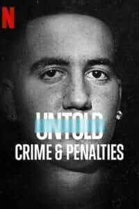 Untold: Crimes and Penalties (2021) ผิดกติกาต้องรับโทษ