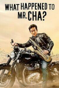 What Happened to Mr Cha? (2021) ชาอินพโย สุภาพบุรุษสุดขั้ว